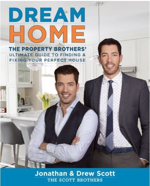 Dream Home The Property Brothers' Ultimate Guide to Finding and Fixing your Perfect House - Jonathan and Drew Scott