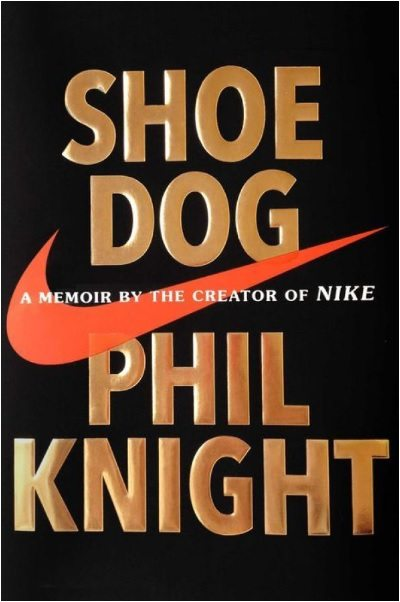 Shoe Dog a Memoir by the Creator of Nike - Phil Knight
