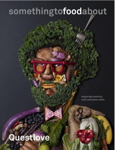 something to food about, exploring creativity with innovative chefs - Questlove